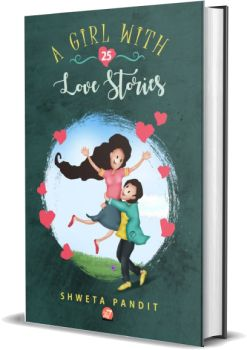 A girl with 25 love stories by Shweta Pandit